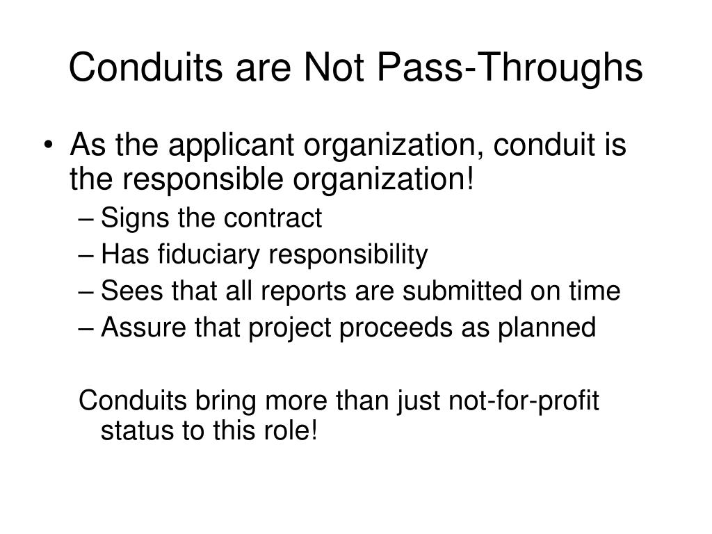 Conduits are Not Pass-Throughs