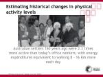 estimating historical changes in physical activity levels