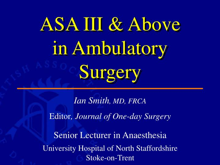 asa iii above in ambulatory surgery n.