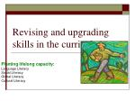 revising and upgrading skills in the curriculum