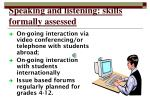 speaking and listening skills formally assessed