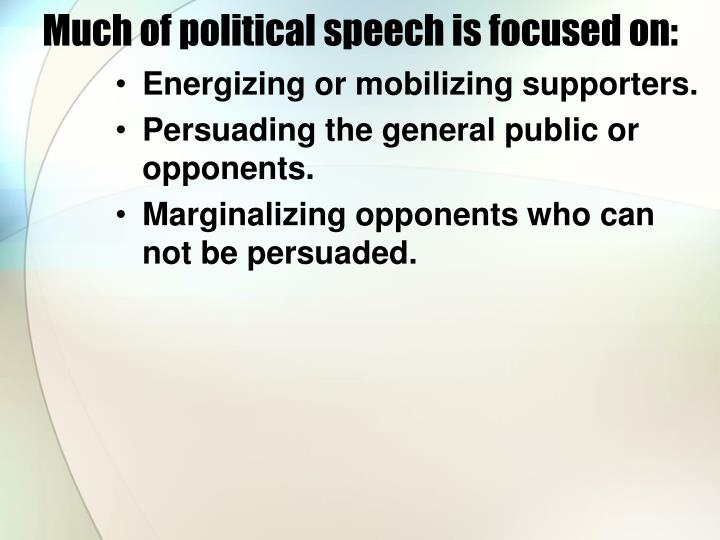 Much of political speech is focused on