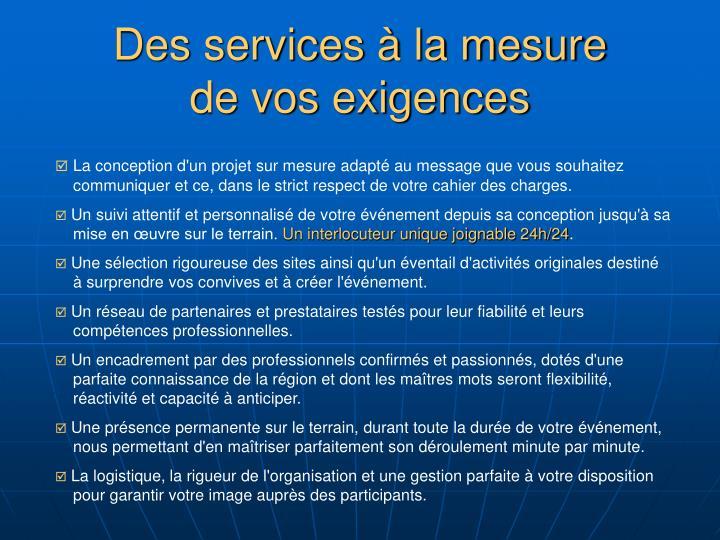 Des services la mesure de vos exigences