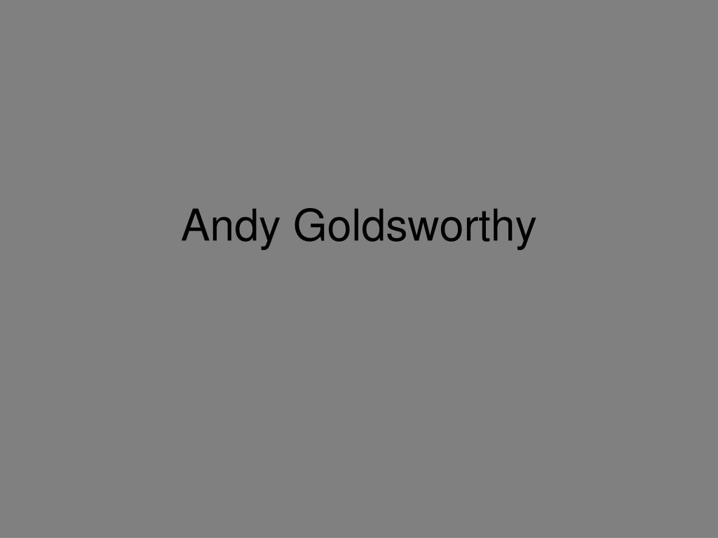 andy goldsworthy l.