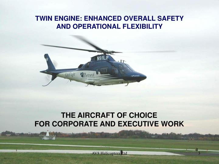 TWIN ENGINE: ENHANCED OVERALL SAFETY