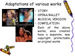 adaptations of various works30