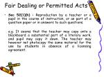 fair dealing or permitted acts39