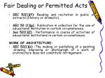fair dealing or permitted acts40