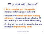 why work with chance9