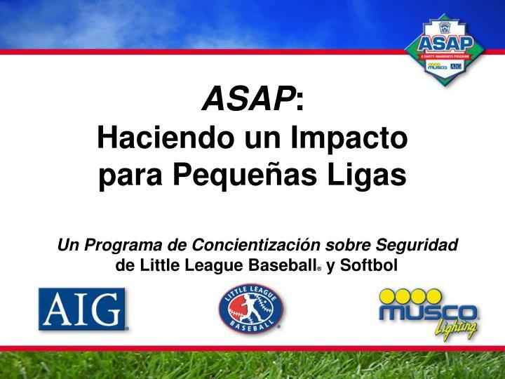 Asap haciendo un impacto para peque as ligas