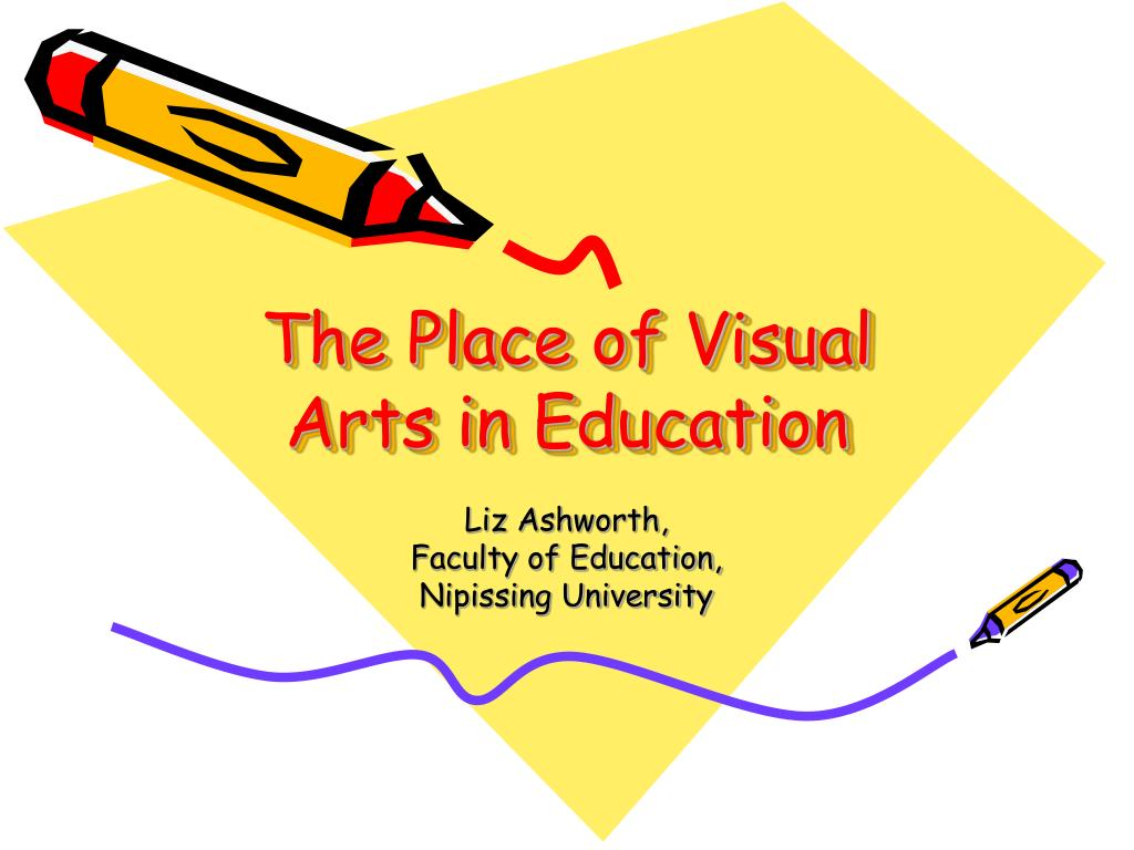 the place of visual arts in education l.