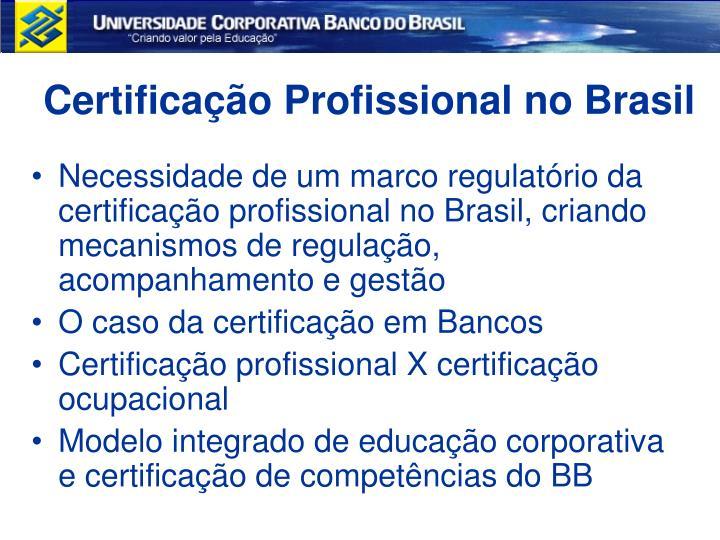 Certifica o profissional no brasil