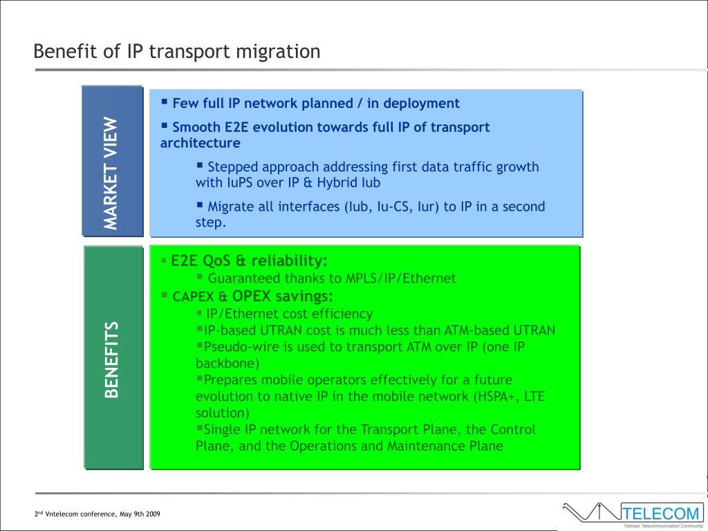 Benefit of IP transport migration