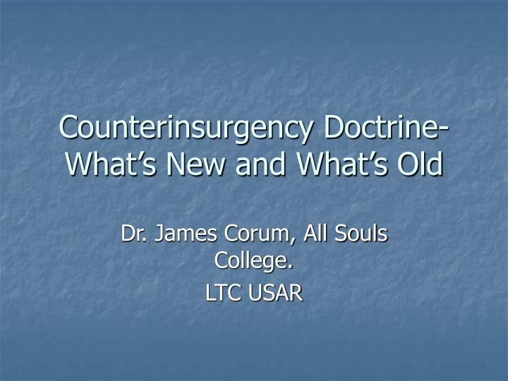 Counterinsurgency doctrine what s new and what s old
