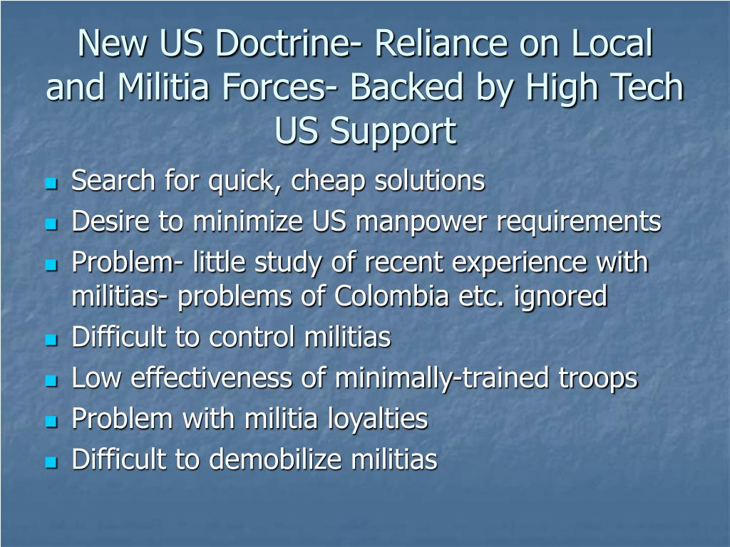 New US Doctrine- Reliance on Local and Militia Forces- Backed by High Tech US Support