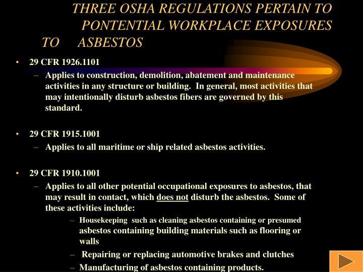 Three osha regulations pertain to pontential workplace exposures to asbestos