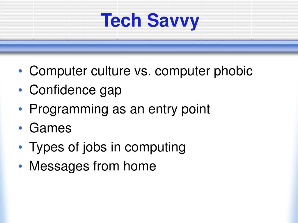Tech Savvy