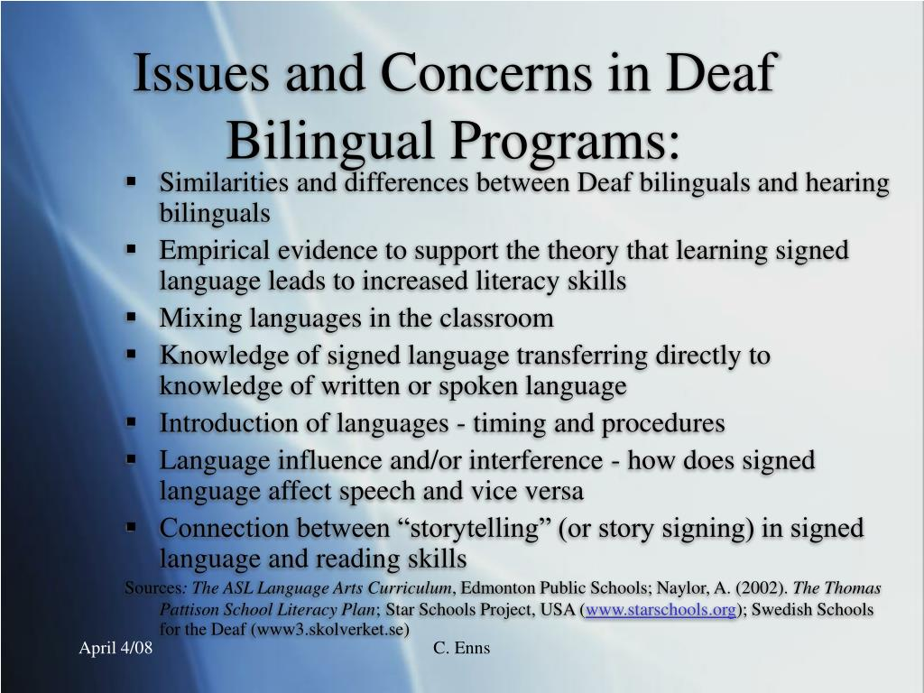 Issues and Concerns in Deaf Bilingual Programs:
