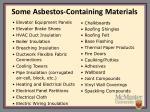some asbestos containing materials9