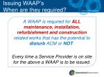 issuing waap s when are they required