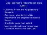 coal worker s pneumoconiosis cwp