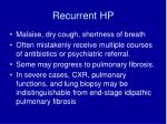 recurrent hp