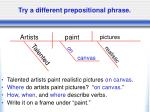 try a different prepositional phrase