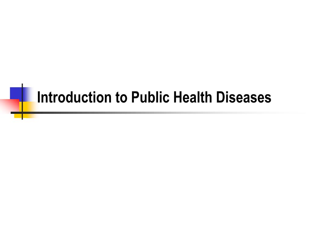 introduction to public health diseases l.