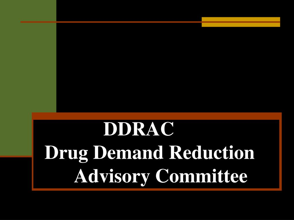 DDRACDrug Demand Reduction Advisory Committee