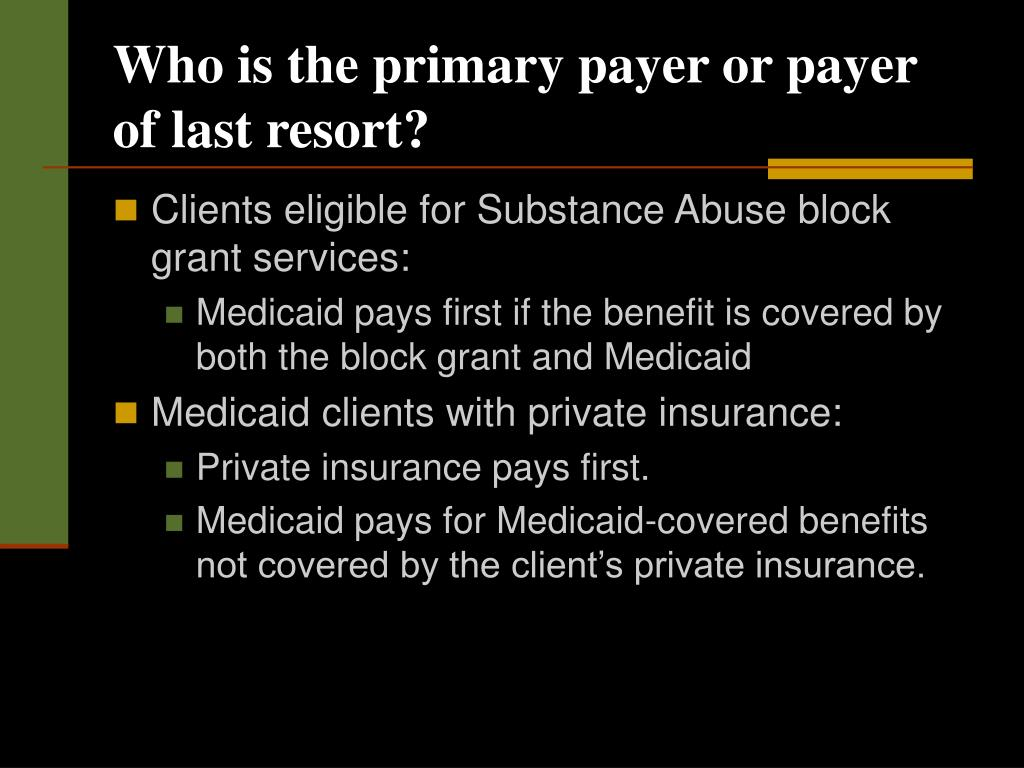 Who is the primary payer or payer of last resort?