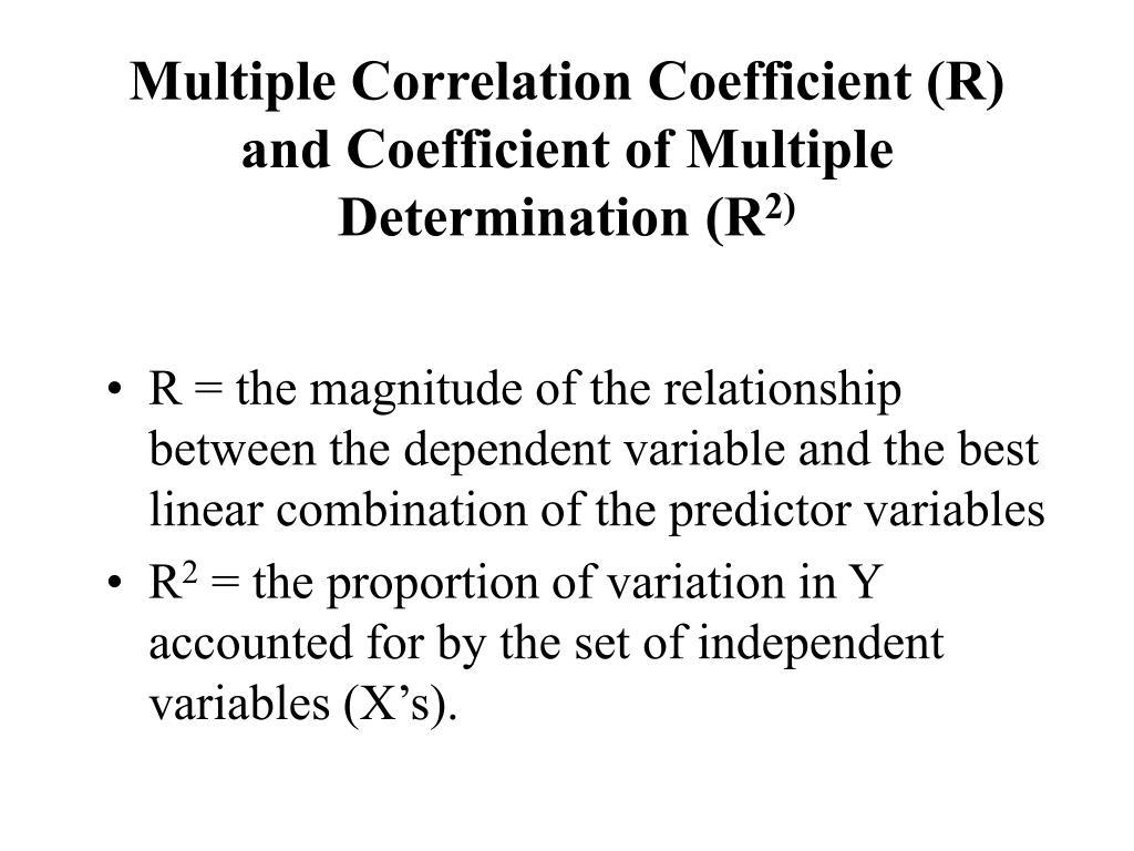 Multiple Correlation Coefficient (R) and Coefficient of Multiple Determination (R