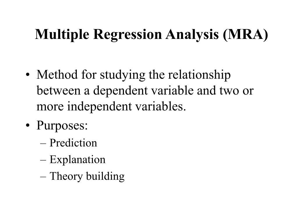 Multiple Regression Analysis (MRA)