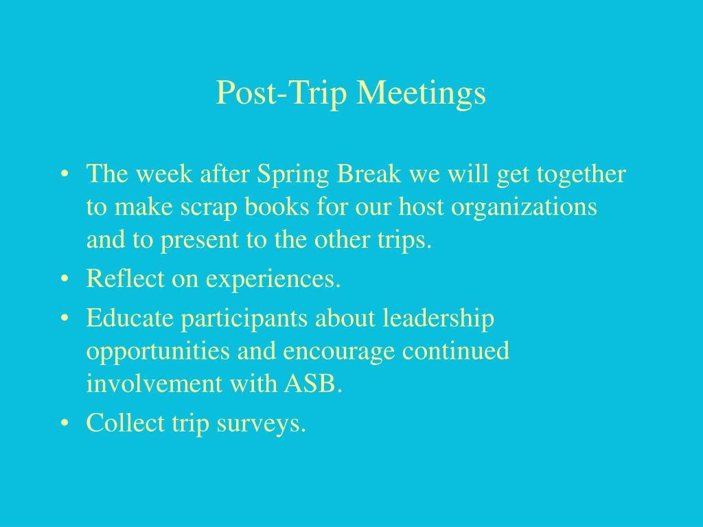 Post-Trip Meetings