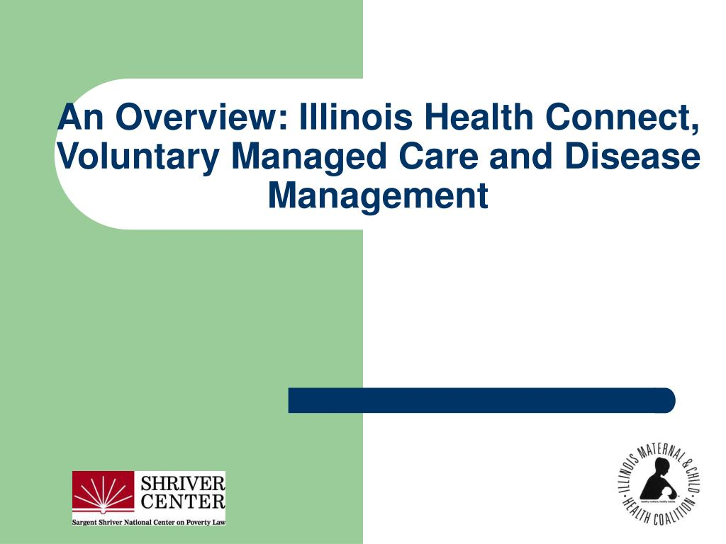 an overview illinois health connect voluntary managed care and disease management l.