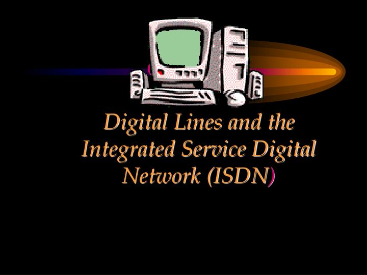 chapter digital lines and the integrated service digital network isdn n.