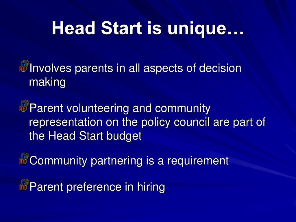 Head Start is unique…