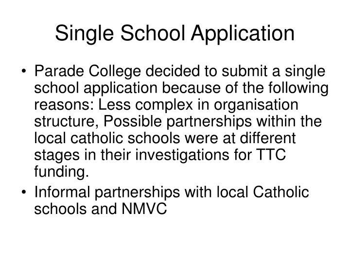 Single school application
