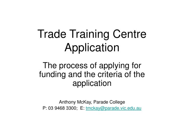 Trade training centre application