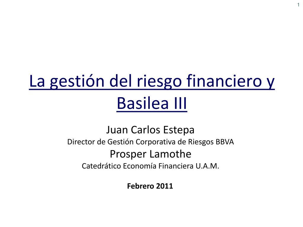 la gesti n del riesgo financiero y basilea iii l.
