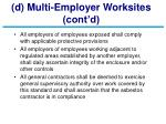 d multi employer worksites cont d