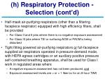h respiratory protection selection cont d