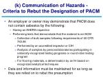 k communication of hazards criteria to rebut the designation of pacm