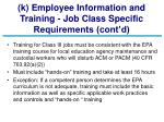 k employee information and training job class specific requirements cont d