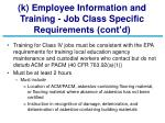 k employee information and training job class specific requirements cont d55