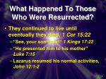 what happened to those who were resurrected
