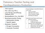 pulmonary function testing and cardiopulmonary evaluation