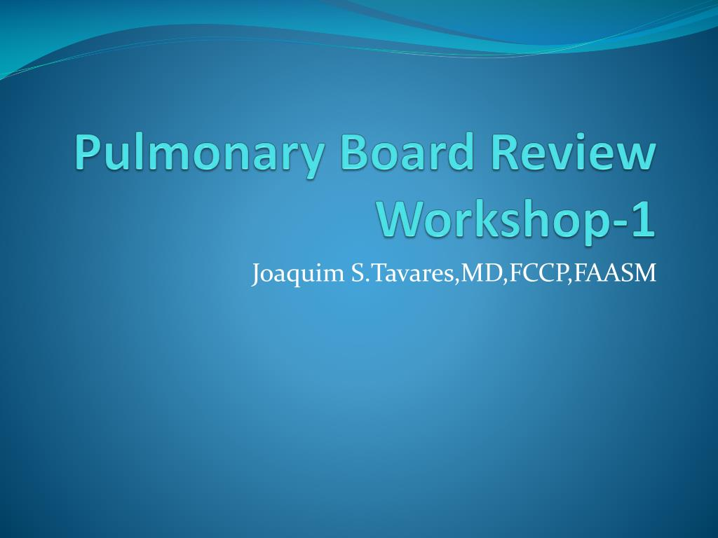 pulmonary board review workshop 1 l.