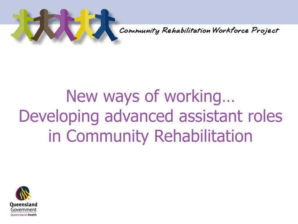 new ways of working developing advanced assistant roles in community rehabilitation l.