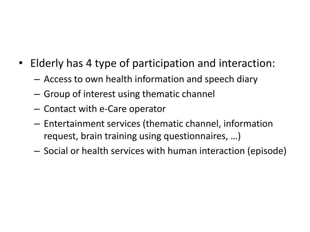 Elderly has 4 type of participation and interaction:
