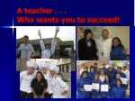 a teacher who wants you to succeed
